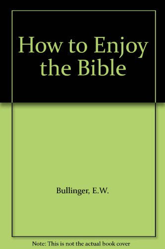 9780851502007: How to Enjoy the Bible
