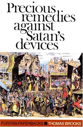 9780851510026: Precious Remedies Against Satan's Devices (Puritan Paperbacks)