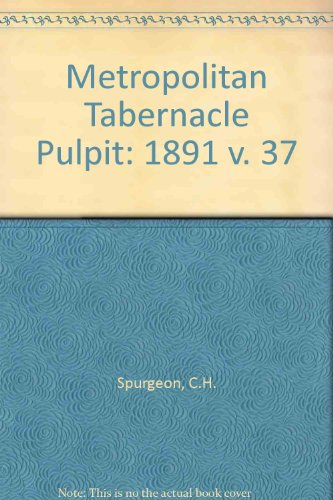 Metropolitan Tabernacle Pulpit: 1891 v. 37 (085151023X) by Spurgeon, C.H.