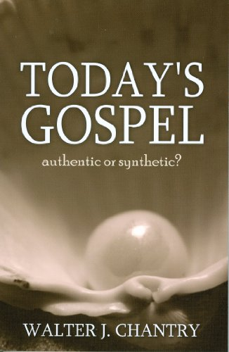 Today's Gospel: Authentic or Synthetic?: Chantry, Walter J.