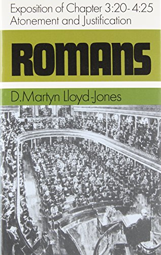 Romans: An Exposition of Chapters 3.20-4.25 Atonement and Justification (Romans Series) (0851510345) by Martyn Lloyd-Jones