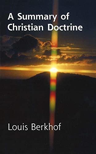 A Summary of Christian Doctrine: Louis Berkhof