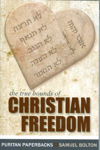 The True Bounds of Christian Freedom (0851510833) by Samuel Bolton