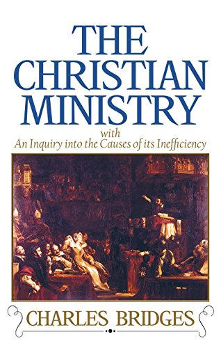Christian Ministry, with An Inquiry into the Causes of its Ineffeciency: Bridges, Charles