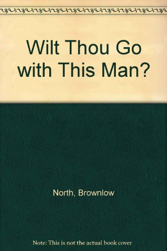 9780851511221: Wilt Thou Go with This Man?