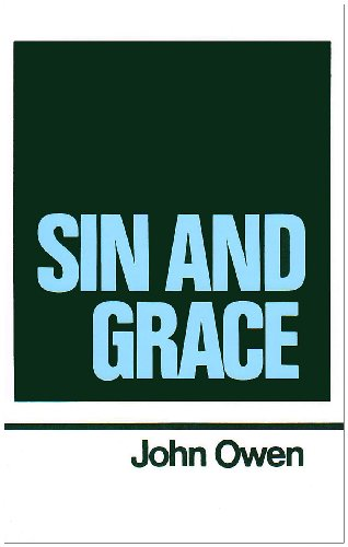 9780851511276: Sin and Grace (Works of John Owen, Volume 7)