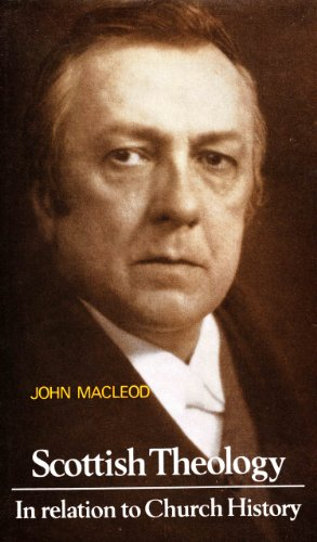 Scottish theology in relation to church history since the reformation: Macleod, John