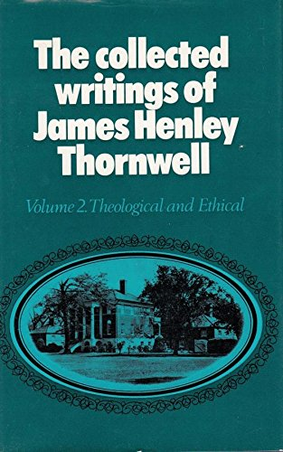 9780851511979: The Collected Writings of James Henley Thornwell (4 Volumes)