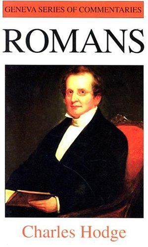 9780851512136: Romans by Charles Hodge (Geneva Series Commentaries) (Geneva Series Commentary)