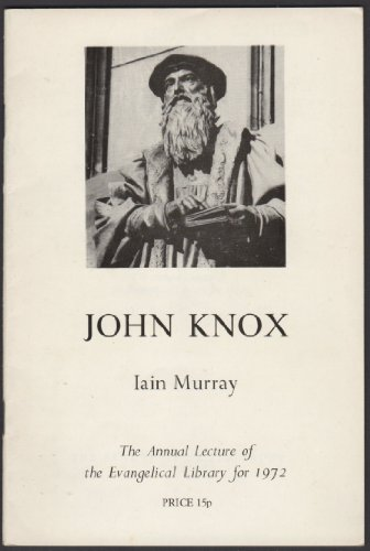 9780851512242: John Knox: The Annual Lecture of the Evangelical Library for 1972