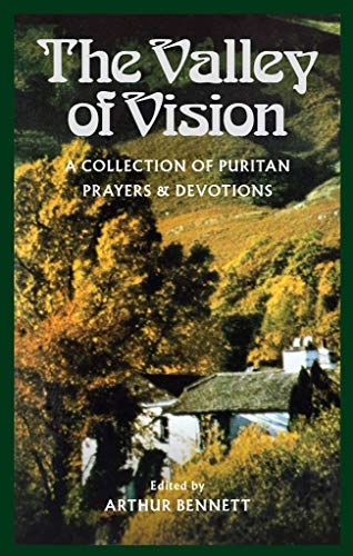 9780851512280: The Valley of Vision: A Collection of Puritan Prayers and Devotions