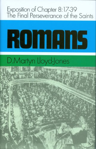 9780851512310: ROMANS. An Exposition of Chapter 8. 17-39 The Final Perseverance of the Saints.