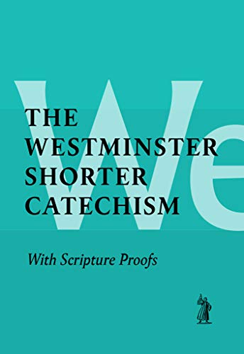 9780851512655: The Shorter Catechism with Scripture Proofs