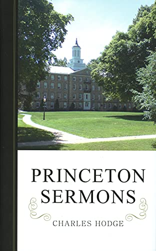 9780851512853: Princeton Sermons: Outlines of Discourses Doctrinal and Practical