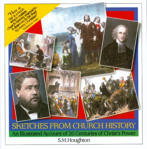 Sketches from Church History (0851513174) by S. M. Houghton; Iain H. Murray; S.M. Houghton