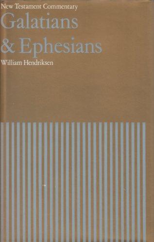 Galatians and Ephesians [New Testament Commentary]: Hendriksen, William
