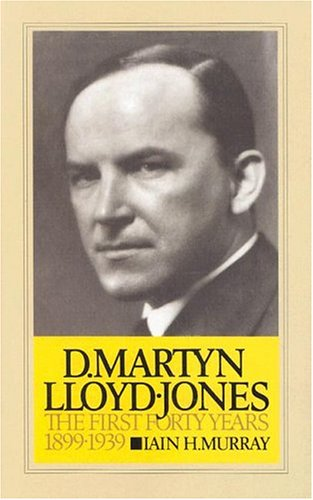 9780851513539: David Martyn Lloyd-Jones the First Forty Years 1899-1939