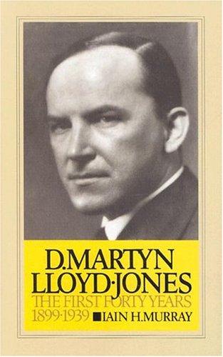 9780851513539: David Martyn Lloyd-Jones the First Forty Years 1899-1939