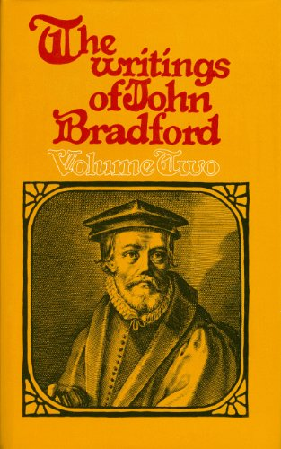The Writings of John Bradford (2 Volume Set): Bradford, John