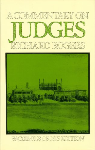 A Commentary on Judges (16th-17th Century Facsimile Editions): Richard Rogers