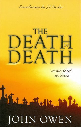 9780851513829: The Death of Death in the Death of Christ: A Treatise in Which the Whole Controversy about Universal Redemption is Fully Discussed