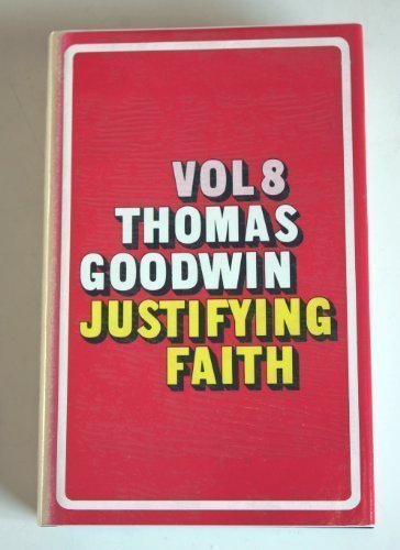 9780851514475: The Works of Thomas Goodwin, Vol. 8: The Object and Acts of Justifying Faith