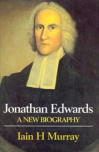 9780851514949: Jonathan Edwards: A New Biography