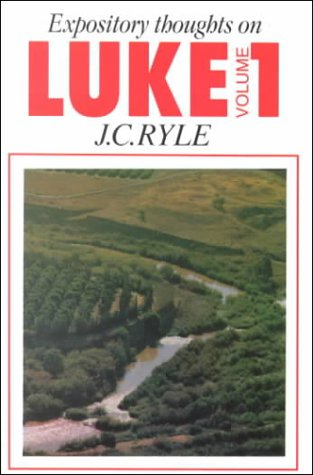 9780851514970: Luke Vol. 1 (Expository Thoughts on the Gospels)