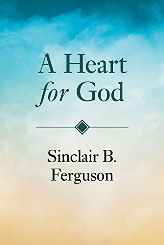 Heart for God (0851515029) by Sinclair Ferguson