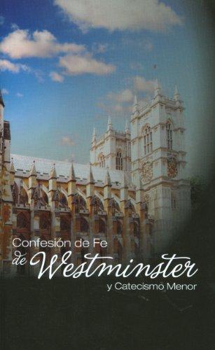 9780851515632: Confesion De Fe De Westminster Y Catecismo Menor / Westminster Confession of Faith and Catechism (Spanish Edition)
