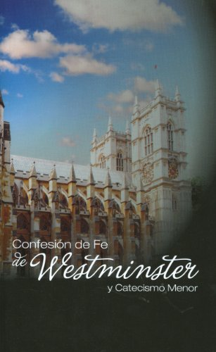 9780851515632: Confesion De Fe De Westminster Y Catecismo Menor / Westminster Confession of Faith and Catechism (Spanish Edition)