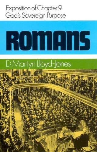 God's Sovereign Purpose, 9:1-33 (Romans Series) (9780851515793) by Martyn Lloyd-Jones