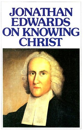 9780851515830: Jonathan Edwards on Knowing Christ