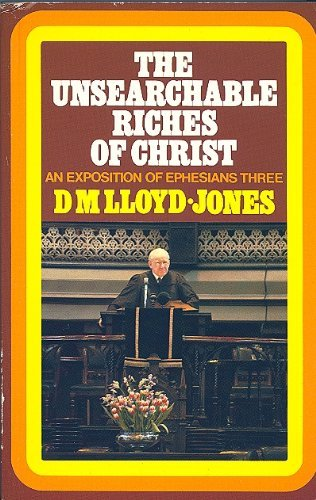 Unsearchable Riches of Christ: Ephesians 3: 1-21 (085151586X) by D. M. Lloyd-Jones
