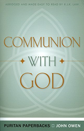 9780851516073: Communion With God (Puritan Paperbacks: Treasures of John Owen for Today's Readers)