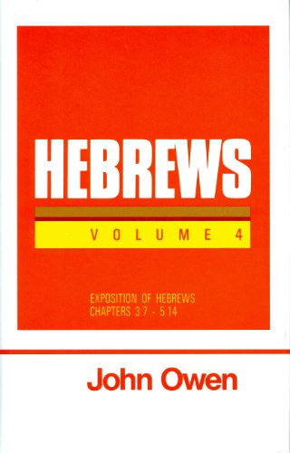 9780851516158: Hebrews, Vol. 4 (Works of John Owen, Vol. 20)