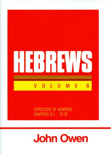 9780851516172: Hebrews, Volume 6 (Works of John Owen, Volume 22)