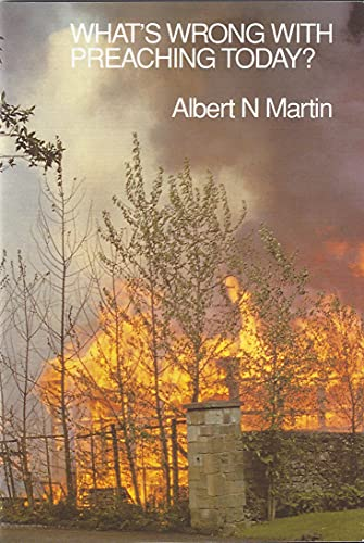 Whats Wrong/Preaching (0851516327) by Albert N. Martin