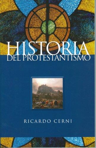Historia Del Protestantismo (Spanish Edition): Ricardo Cerni
