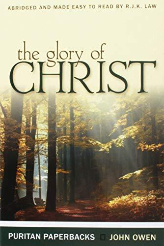 9780851516615: The Glory of Christ (Puritan Paperbacks: Treasures of John Owen for Today's Readers)