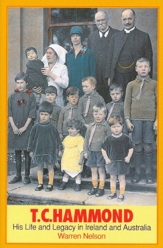 T.C. Hammond: Irish Christian (His Life and Legacy in Ireland and Australia): Warren Nelson