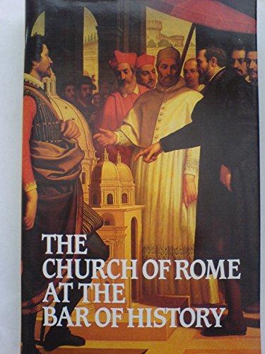 9780851516738: Church of Rome at the Bar of History
