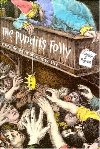 9780851516769: The Pundit's Folly: Chronicles of an Empty Life