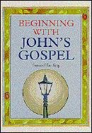 9780851516875: Beginning With Johns Gospel