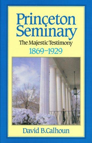 History Princeton Theological Seminary: Volume 2 (Library Binding): David B. Calhoun