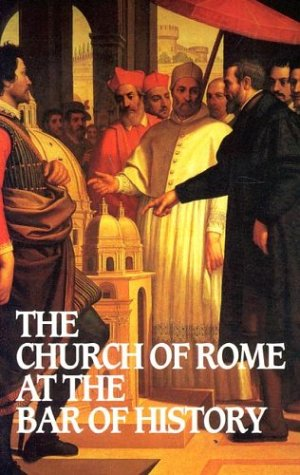 9780851517100: Church of Rome at the Bar of History