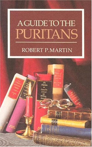 9780851517131: A Guide to the Puritans