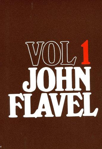 John Flavel, Volume 1: John Flavel