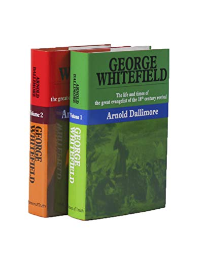 George Whitefield- 2 volume set (0851517307) by Arnold A. Dallimore