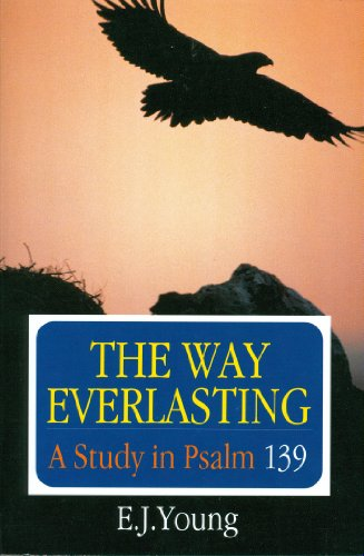 9780851517315: The Way Everlasting: A Study in Psalm 139